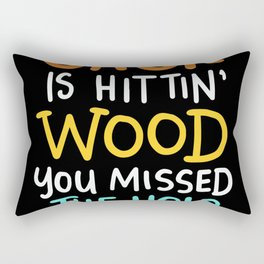 If Your Sack Is Hittin' Wood You Missed The Hole For Cornhole Rectangular Pillow
