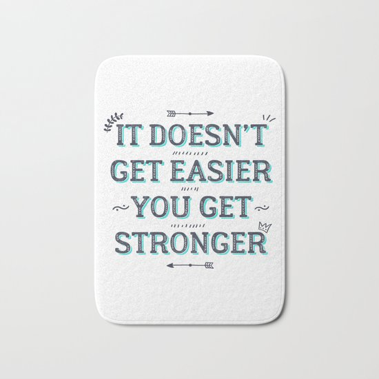 You Get Stronger Inspirational Quote Bath Mat
