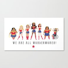 We Are All Wonderwomen! Canvas Print