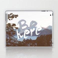 Be Here Laptop & iPad Skin
