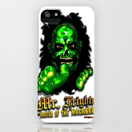 It's Horror Icon Mr. Frights...  The Halloween Head Haunter, The Great Green Ghoul! iPhone Case