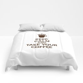Keep Calm An Take Your Coffee, Funny Gift Comforters
