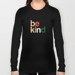 be kind colors rainbow Long Sleeve T-shirt