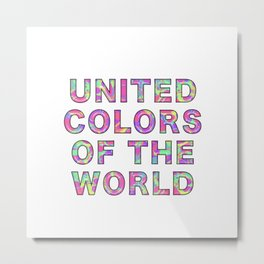 UNITED COLORS OF THE WORLD Metal Print