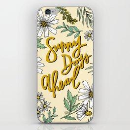 SUNNY DAYS AHEAD iPhone Skin