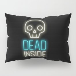 Dead inside Pillow Sham