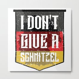 Dont Give Schnitzel Oktoberfest German Flag Metal Print