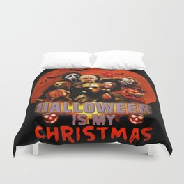 Horror movie halloween is my christmas Duvet Cover