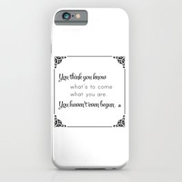 You Think You Know iPhone Case