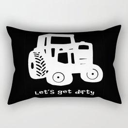Let's Get Dirty Rectangular Pillow