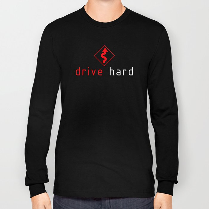 Drive Hard v1 HQvector Long Sleeve T-shirt