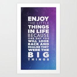 Enjoy the little things Art Print
