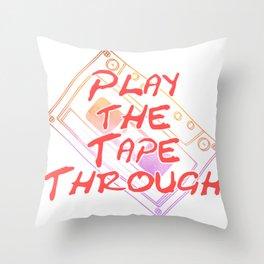 Play the Tape Through Throw Pillow