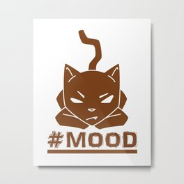 #MOOD Cat Brown Metal Print