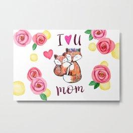 I love you mom Metal Print