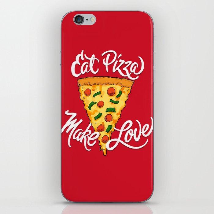 Eat Pizza, Make Love iPhone Skin