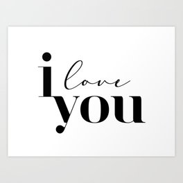 I love You | Motivational Inspirational Typography Letter Art Art Print