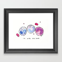 I'm With The Band! - Hematology Framed Art Print