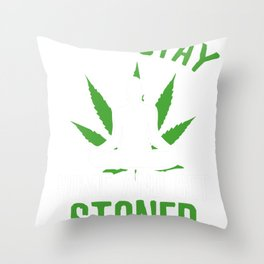 Stay Home and Get Stoned Throw Pillow