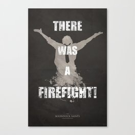 'There Was A Firefight!' Canvas Print