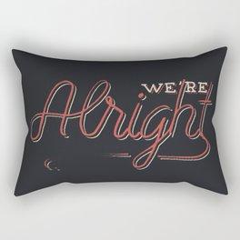 We're Alright Rectangular Pillow
