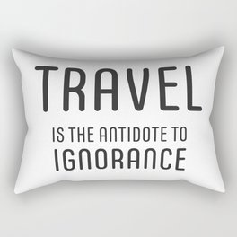 Travel is the antidote to ignorance Rectangular Pillow