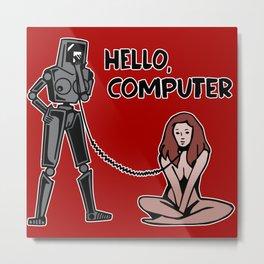 Hello, Computer Metal Print
