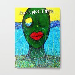 She's Not There Metal Print