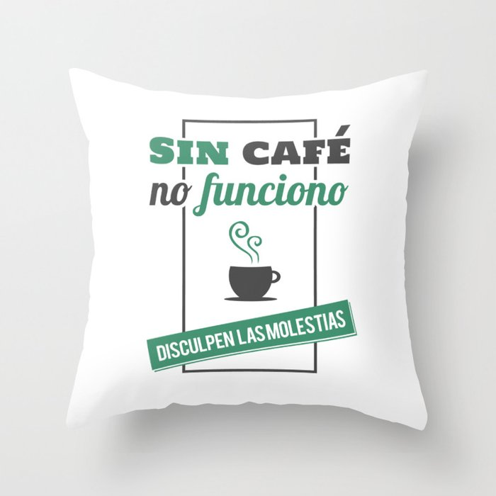 I Don't Work Without Coffee, Sorry for The Inconvenience Throw Pillow
