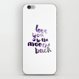 """PERIWINKLE """"LOVE YOU TO THE MOON AND BACK"""" QUOTE iPhone Skin"""