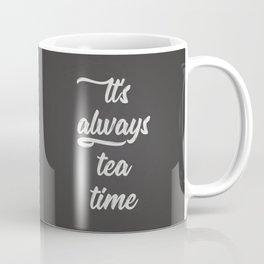 The Tea Time I Coffee Mug