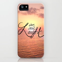 Live, Love, Laught iPhone Case