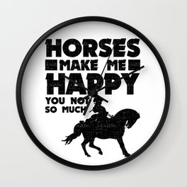 Horses Make Me Happy You Not So Much Horse Lover Wall Clock