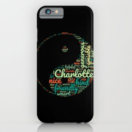 Name gift for Charlotte qualities Ying Yang symbol iPhone Case