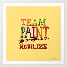 TEAM PAINT MOBILIZE Art Print