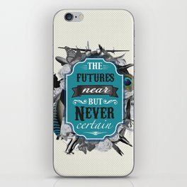The Future's Near But Never Certain iPhone Skin