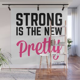 Strong Is the New Pretty Gym Quote Wall Mural
