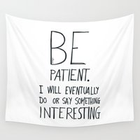 film Wall Tapestries featuring Be patient. by Villaraco