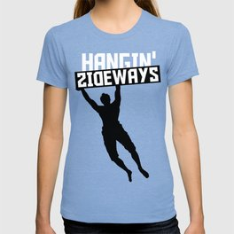 Hangin`Sideways T-shirt