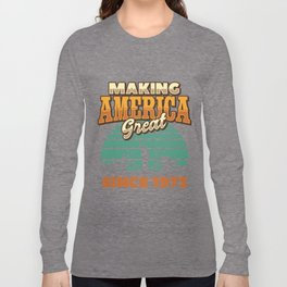 Making America Great Since 1973 Vintage Birthday Gift Idea Long Sleeve T-shirt