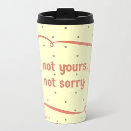 Not yours Metal Travel Mug