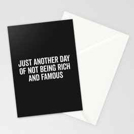 Not Rich And Famous Funny Saying Stationery Cards