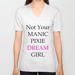 Not Your Manic Pixie Dream Girl Unisex V-Neck
