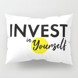 Invest in yourself motivational quote best advice you can get typography bold black Pillow Sham