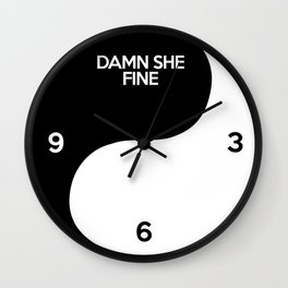 damn she fine Wall Clock