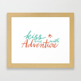 kiss me with adventure Framed Art Print