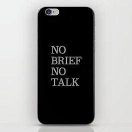 no brief no talk iPhone Skin