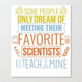 Science Teacher Gift Teachers Biology Chemistry Physics Scientist Canvas Print