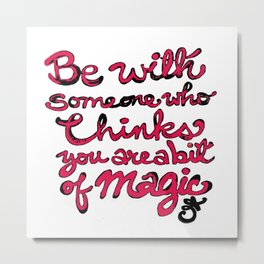 Be With Someone Hearty! Be With Someone's Heart Metal Print