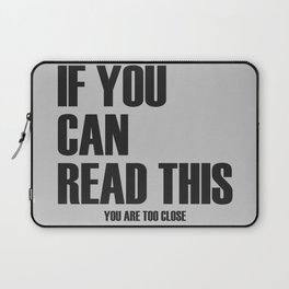 IF YOU CAN READ THIS Laptop Sleeve